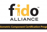 FIDO Alliance launches Biometric Component Certification Program